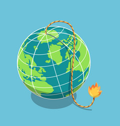 isometric planet earth with burning fuse vector image