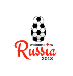 welcome to russia world cup 2018 vector image