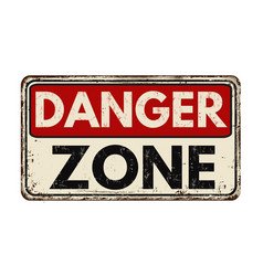 Danger zone vintage rusty metal sign vector