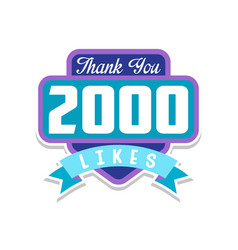 thank you 2000 likes template for social media vector image