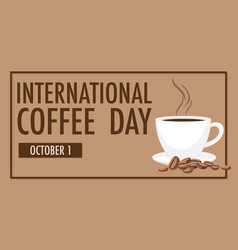 International coffee day letter banner vector
