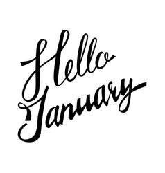 Lettering phrase hello january vector