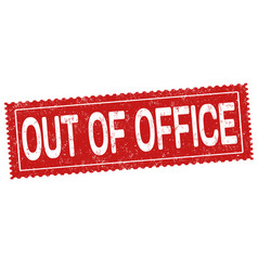 out of office grunge rubber stamp vector image