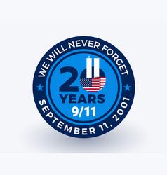 September 11 2001 9 11 20 years badge vector