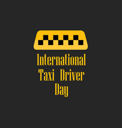 International day of the taxi driver celebratory vector