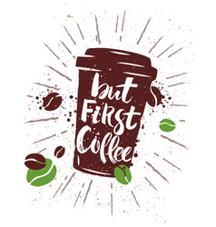 hand drawn coffee quote vector image