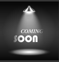 Coming Soon Text Illuminated By Spotlight vector image vector image
