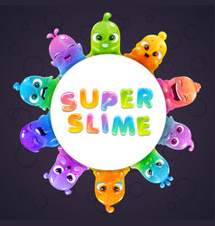 funny slime frame with cute cartoon slimy vector image