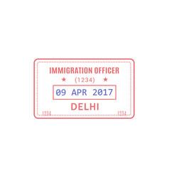 visa to delhi immigration officer stamp vector image