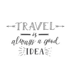 Hand-lettering quote of travel phrase for vector