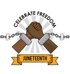 juneteenth day celebrate freedom broken chain vector image