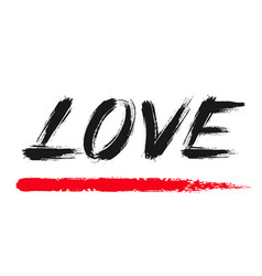 love lettering grunge brush strokes word vector image
