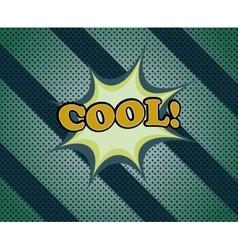 Cool comic retro cartoon vector image vector image