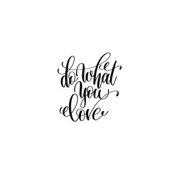 Do what you love hand lettering positive quote vector