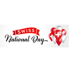 swiss national day lettering with balloons flag vector image