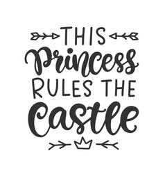 this princess rules castle funny print vector image