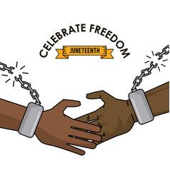 Celebrate freedom juneteenth black handshake with vector