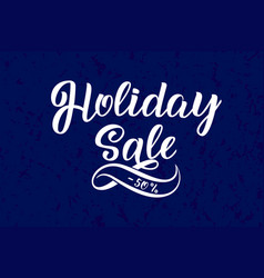 holiday sale calligraphy lettering banner sale vector image