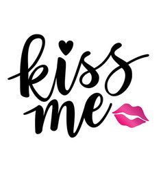 kiss me lettering motivation poster vector image