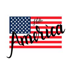 american flag with inscription brush hello america vector image