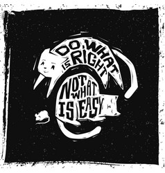 do what is right not what is easy motivational vector image
