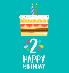 happy birthday card for 2 two year fun party cake vector image