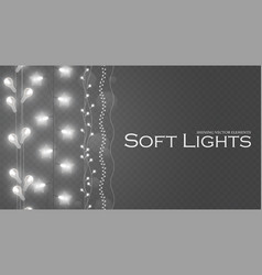 Soft light garlands collection transparent vector
