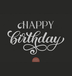 hand drawn lettering - happy birthday elegant vector image