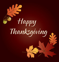 Happy thanksgiving graphic with acorns and leaves vector