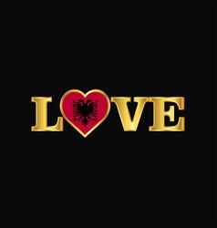 Golden love typography albania flag design vector