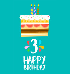 Happy birthday cake card for 3 three year party vector