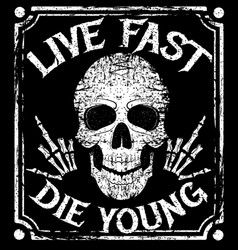 live fast die young grunge design vector image