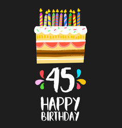 happy birthday card 45 forty five year cake vector image