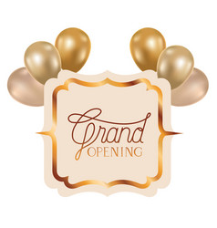 Frame and helium balloons with label grand opening vector