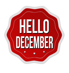 hello december label or sticker vector image