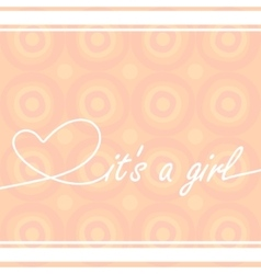 Baby card It is a girl vector image