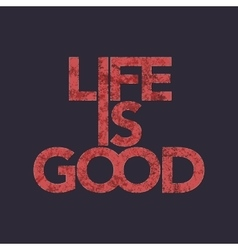 life is good typography t-shirt graphics vector image vector image