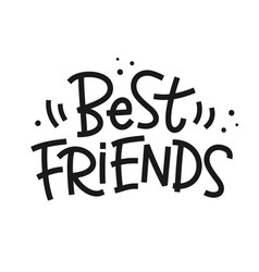 Best friends phrase hand made colorful lettering vector