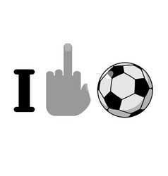 I hate football symbol of hatred and soccer vector