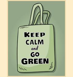 Keep calm and go green motivational phrase poster vector
