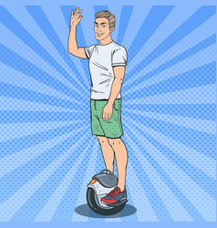pop art young man riding solowheel vector image
