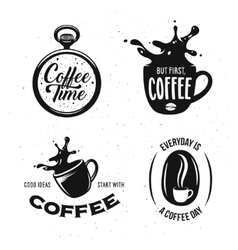 Coffee related quotes set Coffee time But first vector image