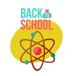 Back to school poster with atomic orbit symbol vector