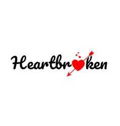 Heartbroken word text typography design logo icon vector