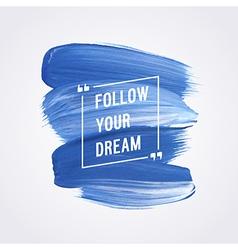 Motivation poster Follow your dream vector