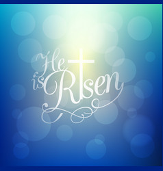 he is risen and cross vector image