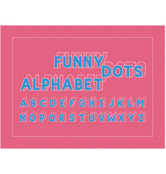 funny dots bold font alphabet vector image