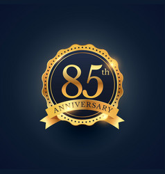 85th anniversary celebration badge label in vector image