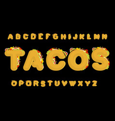 tacos alphabet taco font mexican fast food abc vector image