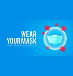 wear your mask coronavirus 2019-ncov medicine vector image